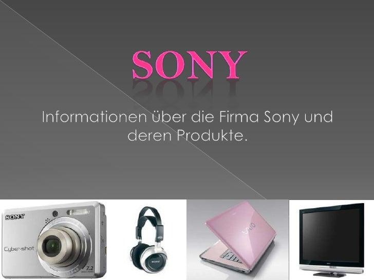 Sony<br />Informationen über die Firma Sony und deren Produkte.<br />
