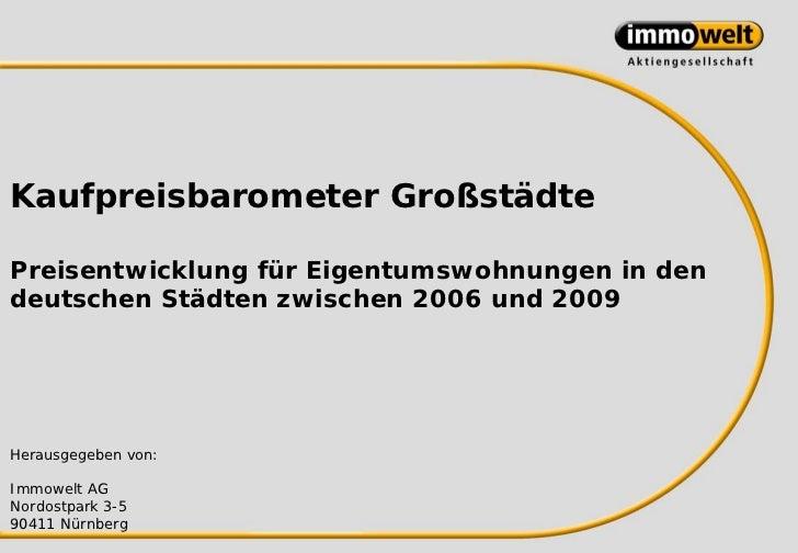 Kaufpreisbarometer GroßstädtePreisentwicklung für Eigentumswohnungen in dendeutschen Städten zwischen 2006 und 2009Herausg...