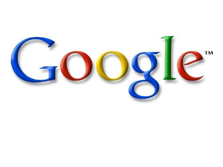 <ul><li>Google </li></ul><ul><li>Google Image </li></ul>
