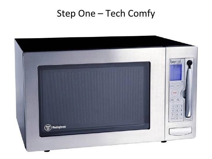 Step One – Tech Comfy