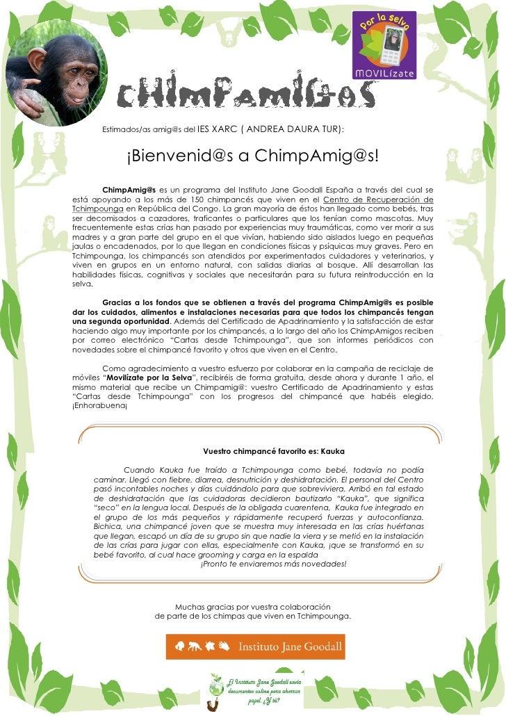 Estimados/as amig@s del IES   XARC ( ANDREA DAURA TUR):              ¡Bienvenid@s a ChimpAmig@s!         ChimpAmig@s es un...