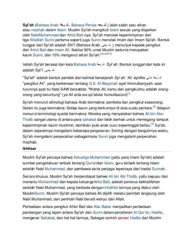 Syi'ah (Bahasa Arab:  , ش ي عةBahasa Persia:  ) ش ي عهialah salah satu aliran atau mazhab dalam Islam. Muslim Syi'ah m...