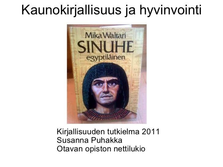 Kaunokirjallisuus ja hyvinvointi Kirjallisuuden tutkielma 2011 Susanna Puhakka Otavan opiston nettilukio