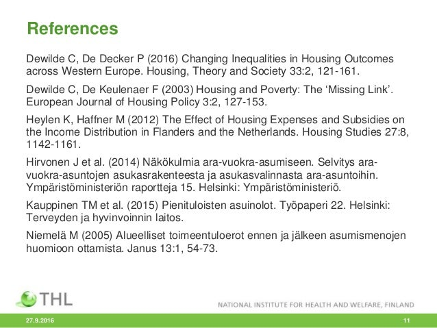References Dewilde C, De Decker P (2016) Changing Inequalities in Housing Outcomes across Western Europe. Housing, Theory ...