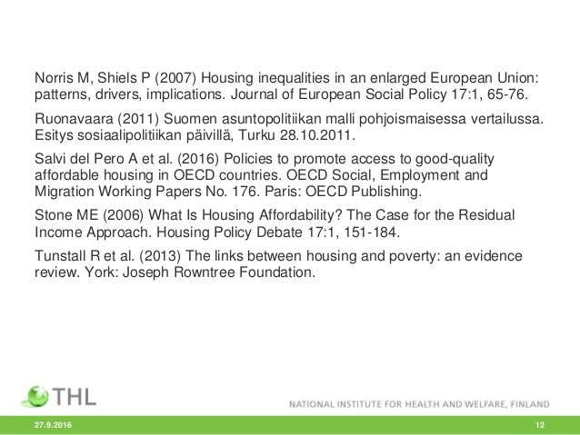 Norris M, Shiels P (2007) Housing inequalities in an enlarged European Union: patterns, drivers, implications. Journal of ...