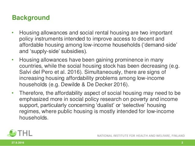 Background • Housing allowances and social rental housing are two important policy instruments intended to improve access ...