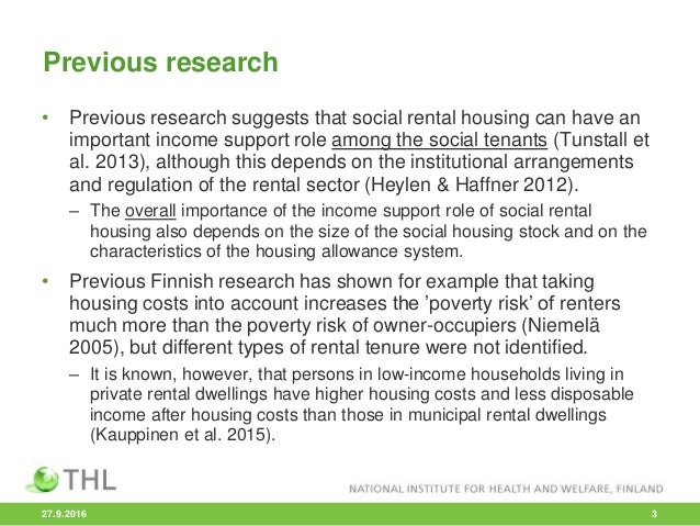 Previous research • Previous research suggests that social rental housing can have an important income support role among ...
