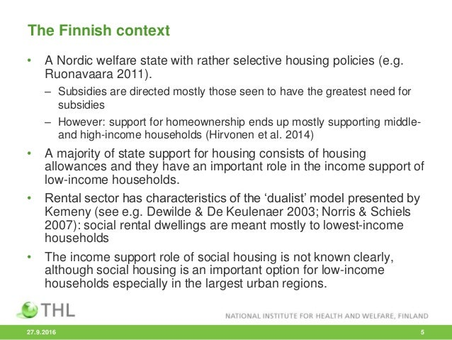 • A Nordic welfare state with rather selective housing policies (e.g. Ruonavaara 2011). – Subsidies are directed mostly th...