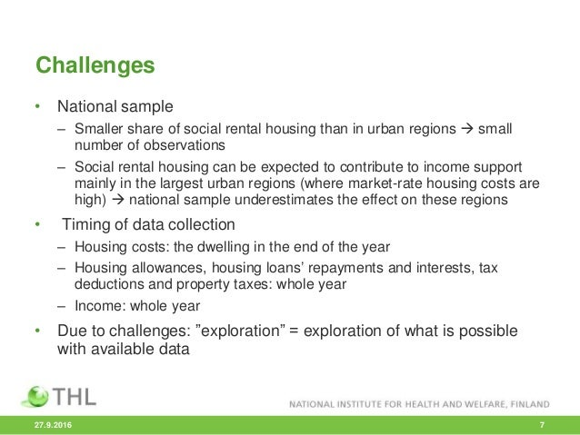 Challenges • National sample – Smaller share of social rental housing than in urban regions  small number of observations...