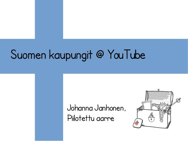 Suomen kaupungit @ YouTube Johanna Janhonen, Piilotettu aarre