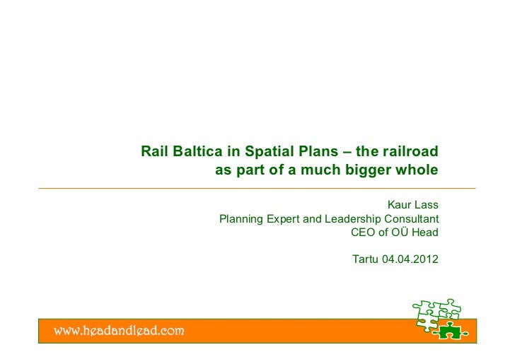 Rail Baltica in Spatial Plans – the railroad           as part of a much bigger whole                                     ...