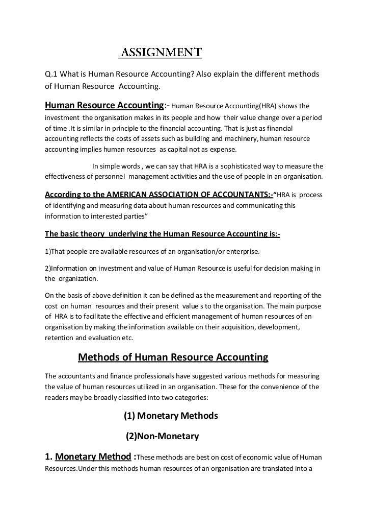 Q.1 What is Human Resource Accounting? Also explain the different methodsof Human Resource Accounting.Human Resource Accou...