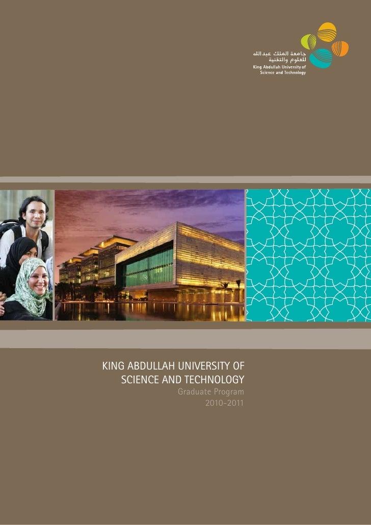 KING ABDULLAH UNIVERSITY OF   SCIENCE AND TECHNOLOGY              Graduate Program                    2010-2011