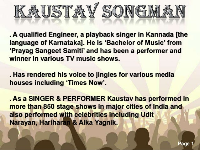 Free Powerpoint Templates Page 1 . A qualified Engineer, a playback singer in Kannada [the language of Karnataka]. He is '...