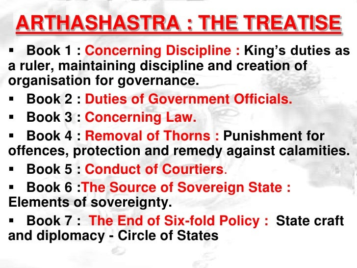 kautilyas arthasastra military aspects Write an essay on kautilyas theory of state abstract: kautilya was the key adviser to the indian king chandragupta maurya something like a bismarck 3 —composed his arthasastra, or science of politics, to show a wise king how to defeat his enemies and rule on behalf of the general good.