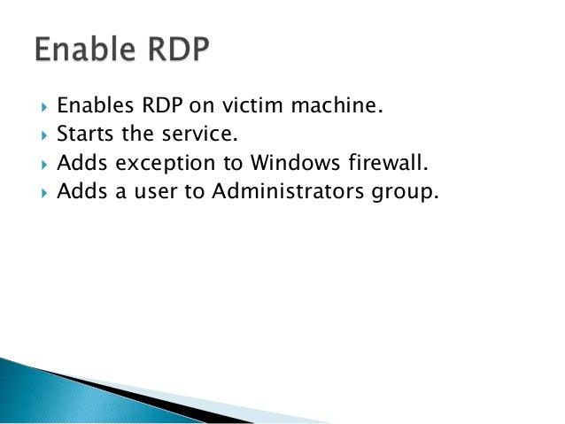    Installs Telnet on victim machine.   Starts the service.   Adds exception to Windows firewall.   Adds a user to Adm...