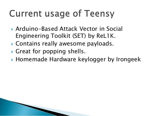    Teensy can be used for many tasks in a    Penetration Test.   It can be used for information gathering, pre-    explo...