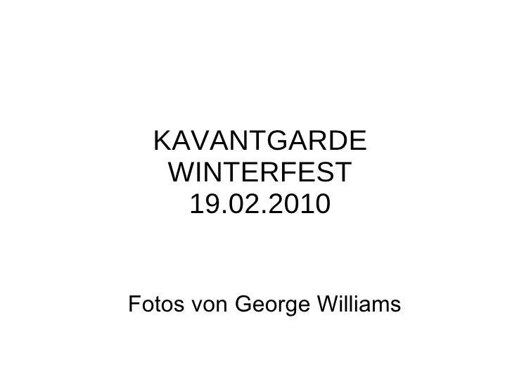KAVANTGARDE WINTERFEST 19.02.2010 Fotos von George Williams