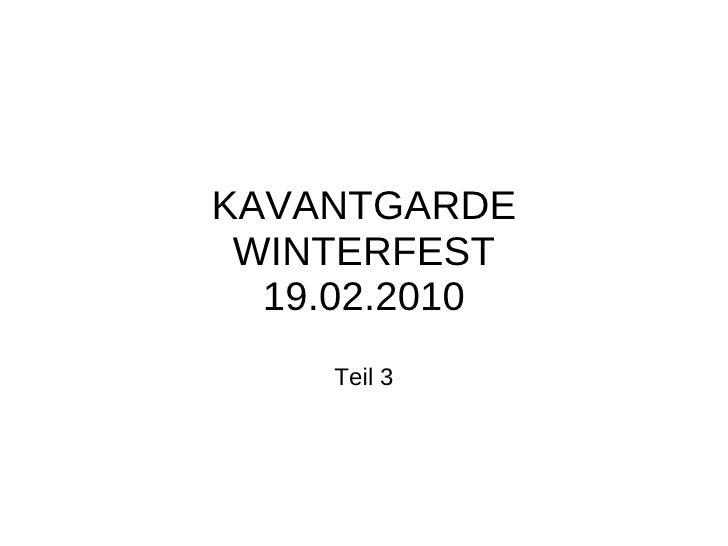 KAVANTGARDE WINTERFEST 19.02.2010 Teil 3