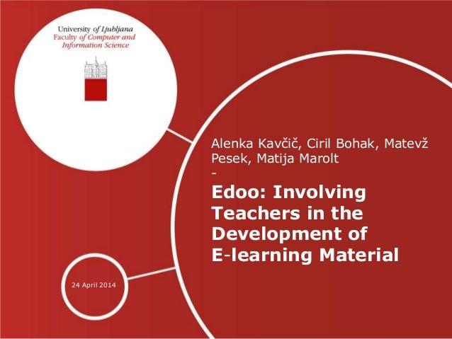 Alenka Kavčič, Ciril Bohak, Matevž Pesek, Matija Marolt - Edoo: Involving Teachers in the Development of E-learning Materi...