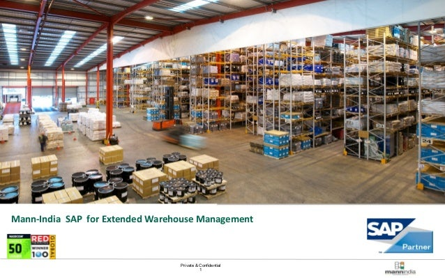 Private & Confidential  1  Mann-India Technologies  August, 2014  Mann-India SAP for Extended Warehouse Management