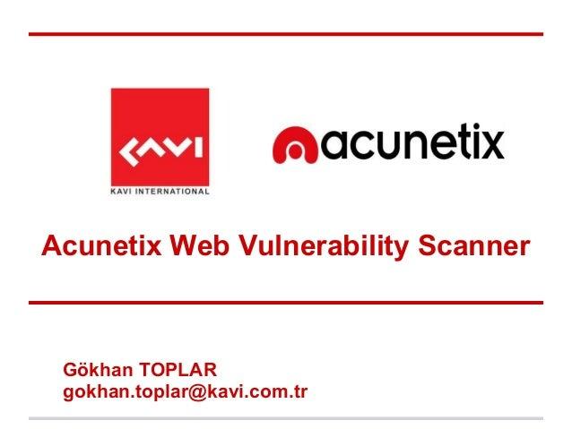 Kavi Acunetix Web Vulnerability Scanner Sunumu