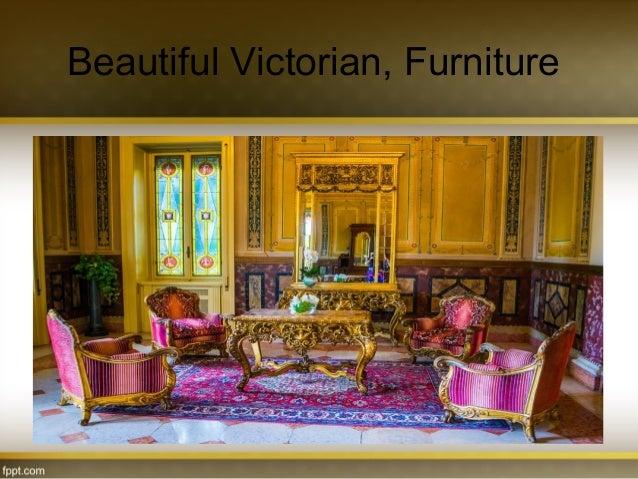 choose victorian furniture. Beautiful Victorian, Furniture Choose Victorian U