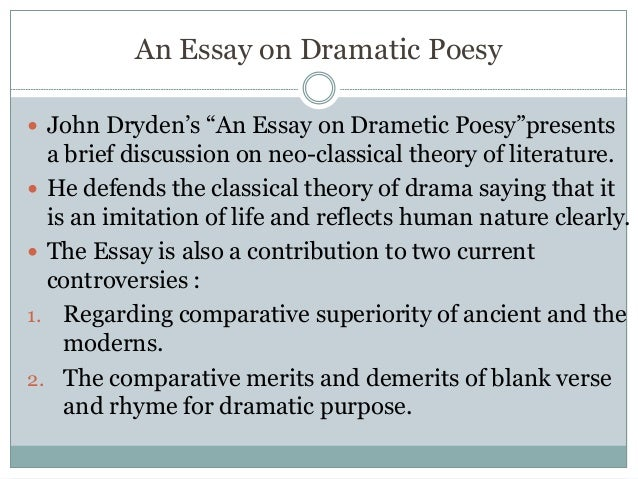 an essay of dramatic poesy by john dryden Book digitized by google from the library of the university of michigan and uploaded to the internet archive an essay of dramatic poesy by dryden, john.