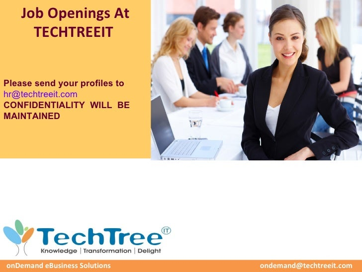 Job Openings At     TECHTREEITPlease send your profiles tohr@techtreeit.comCONFIDENTIALITY WILL BEMAINTAINEDonDemand eBusi...