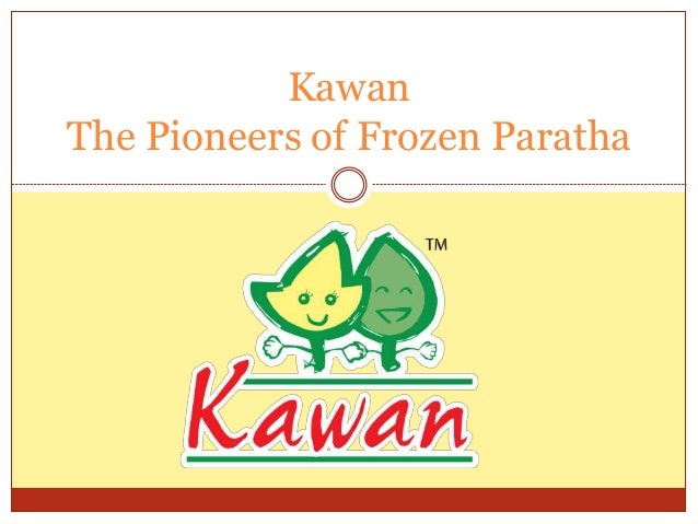 Kawan The Pioneers of Frozen Paratha