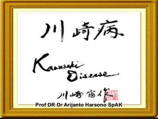 Prof DR Dr Arijanto Harsono SpAK