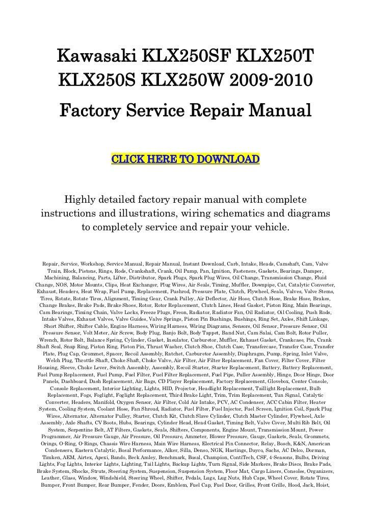 Kawasaki KLX250SF KLX250T KLX250S KLX250W 2009-2010<br />Factory Service Repair Manual<br />CLICK HERE TO DOWNLOAD<br />Hi...