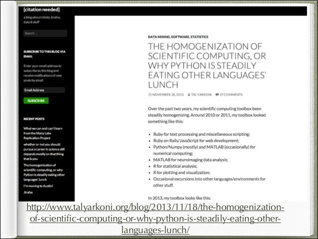 http://www.talyarkoni.org/blog/2013/11/18/the-homogenization- of-scientific-computing-or-why-python-is-steadily-eating-othe...
