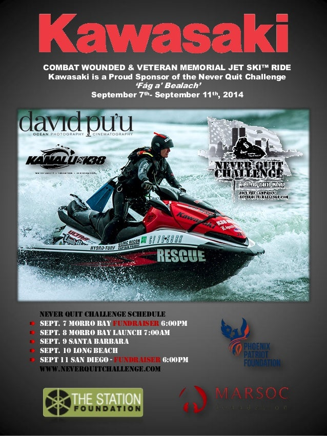 Never Quit Challenge Schedule Sept. 7 Morro Bay Fundraiser 6:00pm Sept. 8 Morro Bay Launch 7:00am Sept. 9 Santa Barbara Se...