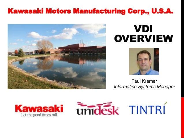 Kawasaki Motors Manufacturing Corp., U.S.A.                              VDI                           OVERVIEW           ...