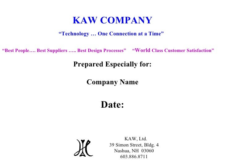 """KAW COMPANY """" Technology … One Connection at a Time""""   """" Best People…. Best Suppliers ….. Best Design Processes""""  """" World ..."""