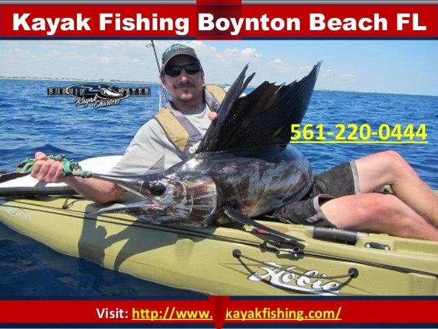 Kayak fishing boynton beach fl 561 220 0444 for Boynton beach fishing