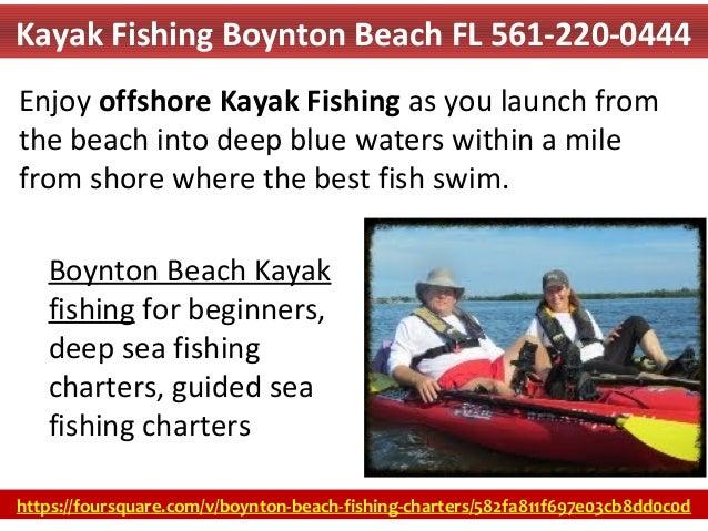 Kayak fishing boynton beach fl 561 220 0444 for Deep sea fishing trips near me