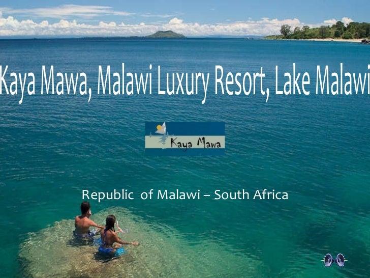 Kaya Mawa, Malawi Luxury Resort, Lake Malawi Republic  of Malawi – South Africa