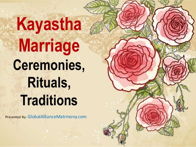Kayastha Marriage Ceremonies, Rituals, Traditions Presented By: GlobalAllianceMatrmony.com