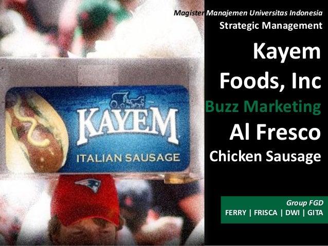 FERRY | FRISCA | DWI | GITA Group FGD Kayem Foods, Inc Buzz Marketing Al Fresco Chicken Sausage Magister Manajemen Univers...