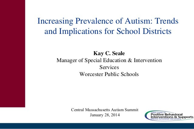 Increasing Prevalence of Autism: Trends and Implications for School Districts Kay C. Seale Manager of Special Education & ...