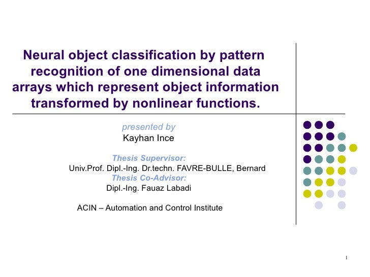 Neural object classification by pattern  recognition of one dimensional data arrays which represent object information tra...