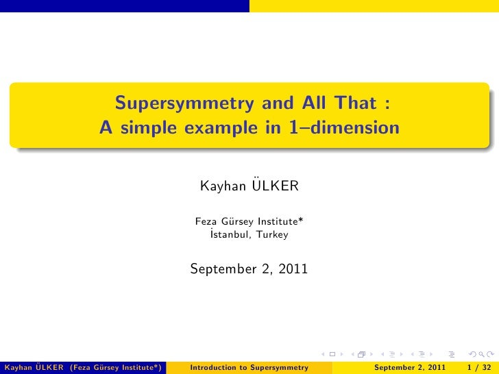 Supersymmetry and All That :                      A simple example in 1–dimension                                         ...