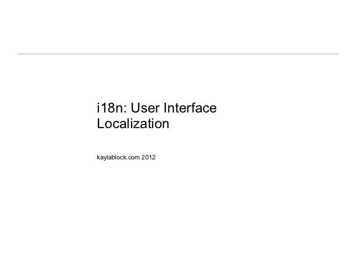 i18n: User InterfaceLocalizationkaylablock.com 2012