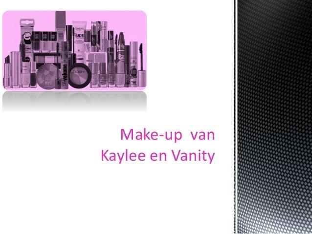 Make-up van  Kaylee en Vanity