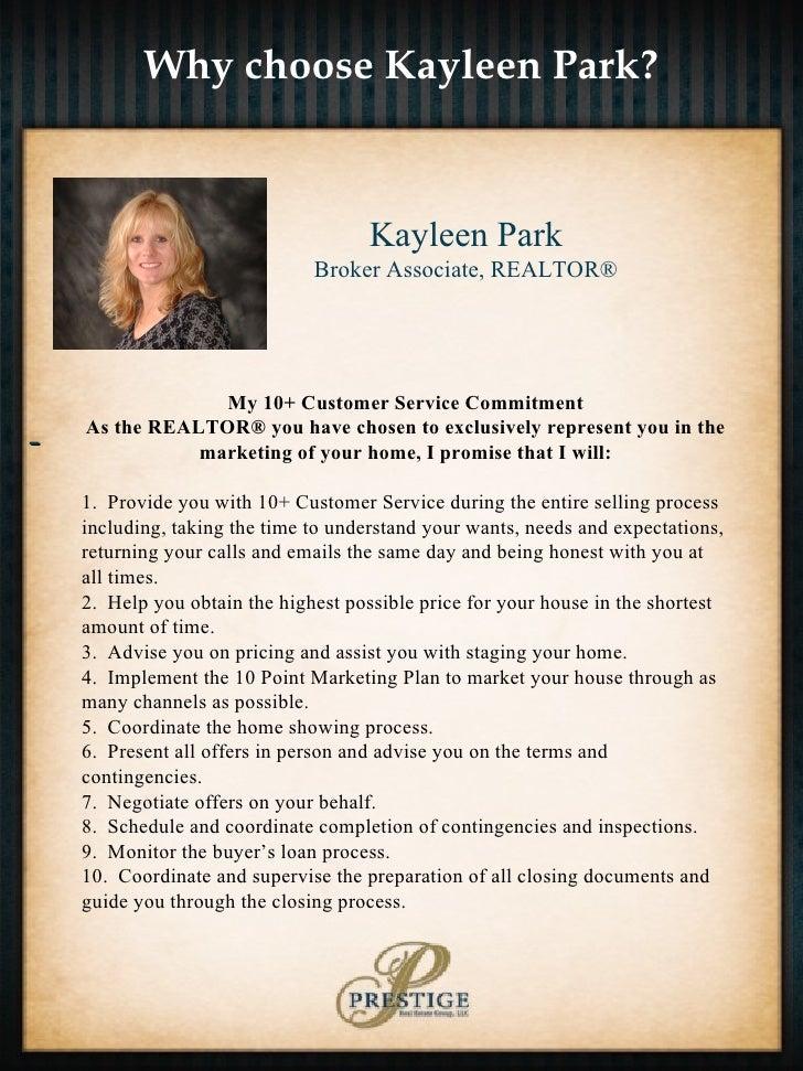 Why choose Kayleen Park? - Kayleen Park Broker Associate, REALTOR® My 10+ Customer Service Commitment As the REALTOR® you ...