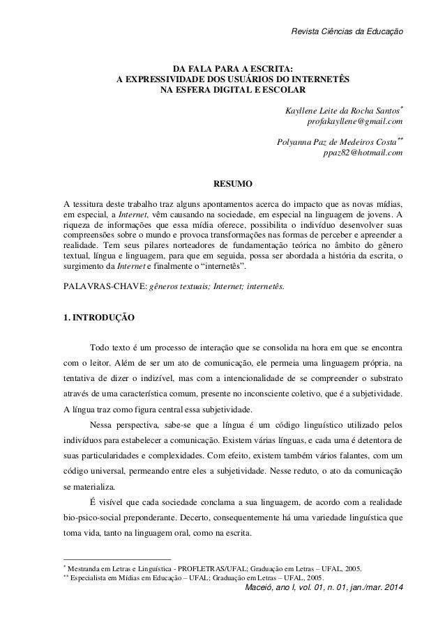 Revista Ciências da Educação Maceió, ano I, vol. 01, n. 01, jan./mar. 2014 DA FALA PARA A ESCRITA: A EXPRESSIVIDADE DOS US...