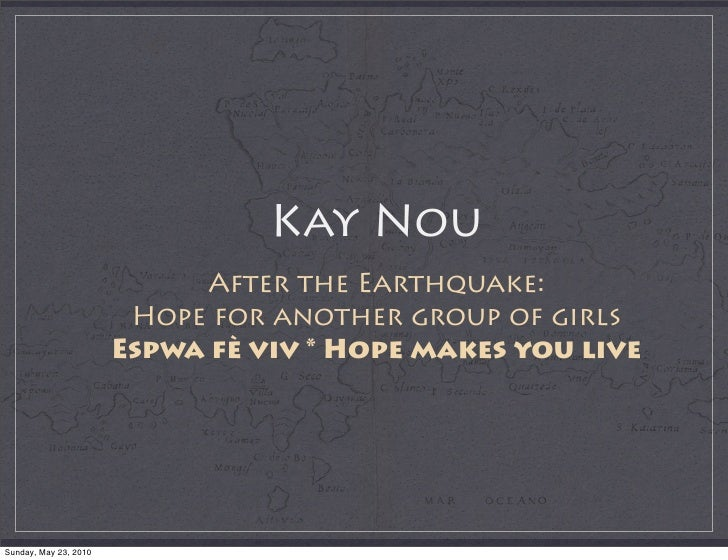 Kay Nou                             After the Earthquake:                         Hope for another group of girls         ...