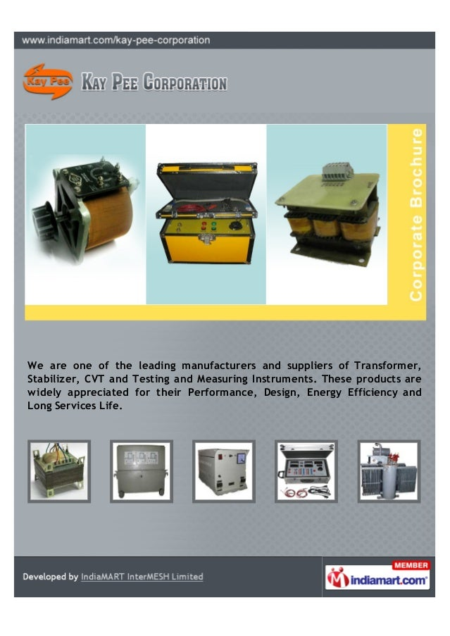 We are one of the leading manufacturers and suppliers of Transformer,Stabilizer, CVT and Testing and Measuring Instruments...